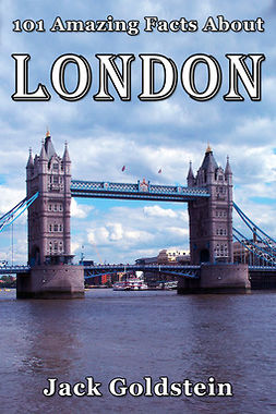 Goldstein, Jack - 101 Amazing Facts About London, e-kirja