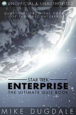 Dugdale, Mike - Star Trek: Enterprise - The Ultimate Quiz Book, e-kirja