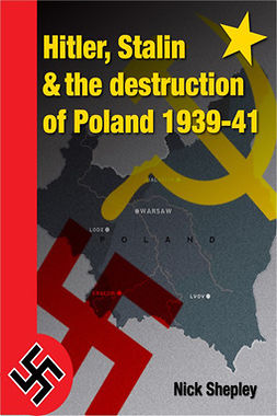 Shepley, Nick - Hitler, Stalin and the Destruction of Poland, e-kirja