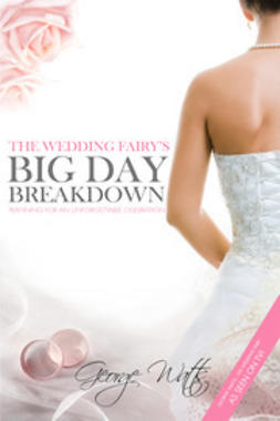 Watts, The Wedding Fairy George - The Wedding Fairy's Big Day Breakdown, ebook