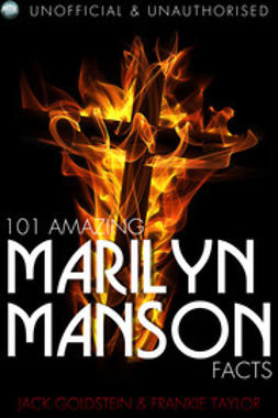 Goldstein, Jack - 101 Amazing Marilyn Manson Facts, ebook