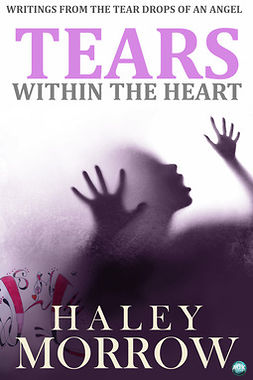 Morrow, Haley - Tears Within The Heart, ebook