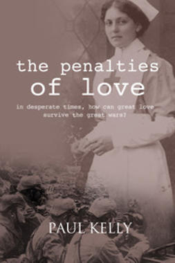 Kelly, Paul - The Penalties of Love, ebook