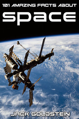 Goldstein, Jack - 101 Amazing Facts About Space, ebook