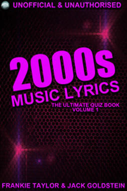 Goldstein, Jack - 2000s Music Lyrics: The Ultimate Quiz Book, ebook