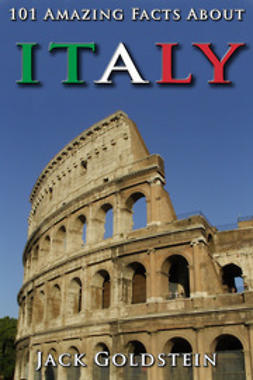 Goldstein, Jack - 101 Amazing Facts About Italy, ebook