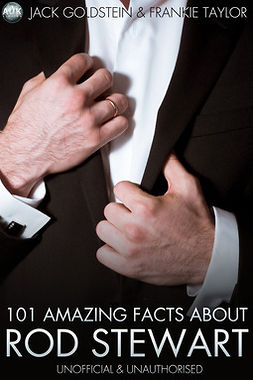 Goldstein, Jack - 101 Amazing Facts About Rod Stewart, ebook