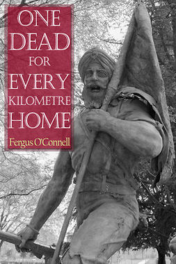 O'Connell, Fergus - One Dead for Every Kilometre Home, ebook
