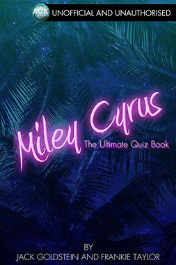 Goldstein, Jack - Miley Cyrus - The Ultimate Quiz Book, e-kirja