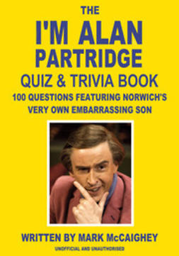 McCaighey, Mark - The I'm Alan Partridge Quiz & Trivia Book, ebook