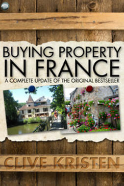 Kristen, Clive - Buying Property in France, ebook