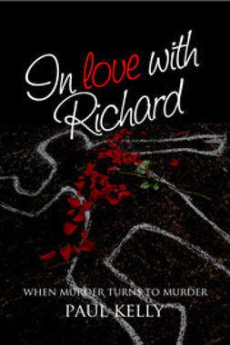 Kelly, Paul - In Love with Richard, ebook