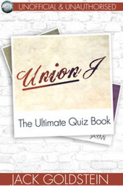 Goldstein, Jack - Union J - The Ultimate Quiz Book, ebook