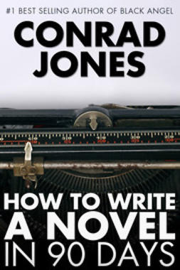 Jones, Conrad - How to Write a Novel in 90 Days, ebook
