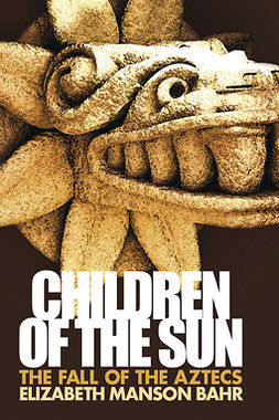 Bahr, Elizabeth Manson - Children of the Sun, ebook