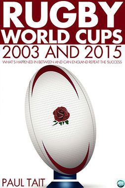 Tait, Paul - Rugby World Cups - 2003 and 2015, ebook