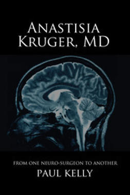 Kelly, Paul - Anastasia Kruger, MD, ebook