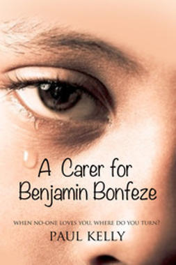 Kelly, Paul - A Carer for Benjamin Bonfeze', ebook