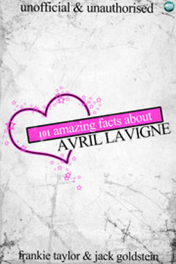 Goldstein, Jack - 101 Amazing Facts about Avril Lavigne, ebook