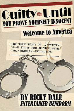 Dale, Ricky - Guilty Until You Prove Yourself Innocent, ebook