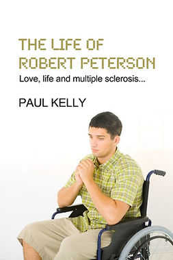 Kelly, Paul - The Life Of Robert Peterson, ebook