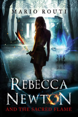 Routi, Mario - Rebecca Newton and the Sacred Flame, e-bok
