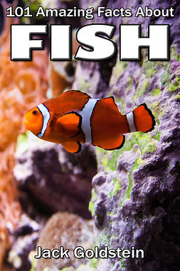 Goldstein, Jack - 101 Amazing Facts about Fish, ebook
