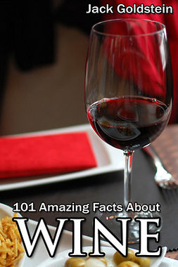 Goldstein, Jack - 101 Amazing Facts about Wine, e-bok