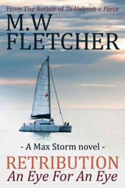 Fletcher, M.W. - Retribution - An Eye for an Eye, ebook