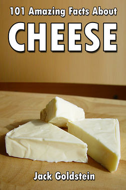 Goldstein, Jack - 101 Amazing Facts about Cheese, ebook