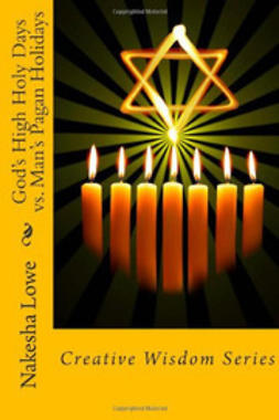 Lowe, Nakesha - God's High Holy Days vs. Man's Pagan Holidays, ebook