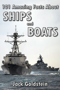 Goldstein, Jack - 101 Amazing Facts about Ships and Boats, ebook