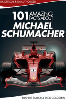 Goldstein, Jack - 101 Amazing Facts about Michael Schumacher, e-bok