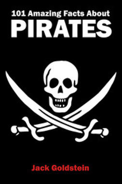 Goldstein, Jack - 101 Amazing Facts about Pirates, ebook