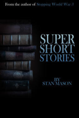 Mason, Stan - Super Short Stories, e-kirja