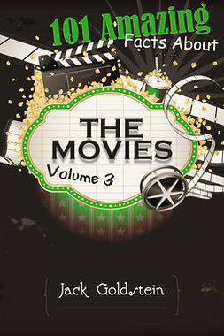 Goldstein, Jack - 101 Amazing Facts about The Movies - Volume 3, ebook