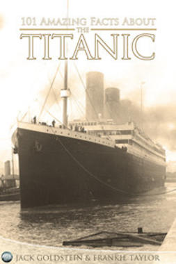 Goldstein, Jack - 101 Amazing Facts about the Titanic, ebook