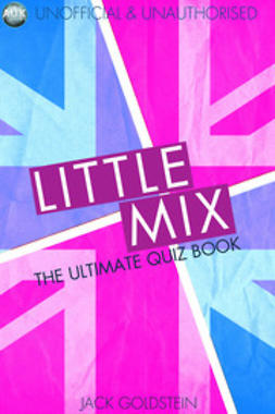 Goldstein, Jack - Little Mix - The Ultimate Quiz Book, ebook