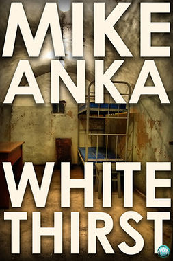 Anka, Mike - White Thirst, e-bok