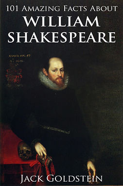 Goldstein, Jack - 101 Amazing Facts about William Shakespeare, ebook