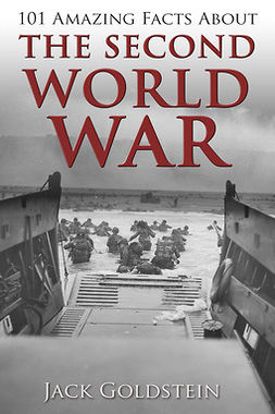 Goldstein, Jack - 101 Amazing Facts about The Second World War, e-bok