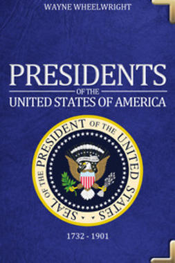 Wheelwright, Wayne - Presidents of the United States of America, e-kirja