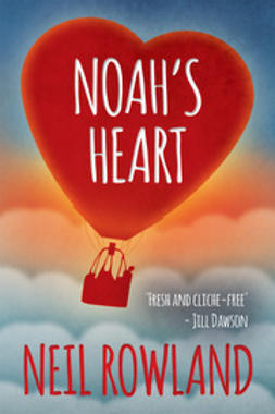 Rowland, Neil - Noah's Heart, ebook