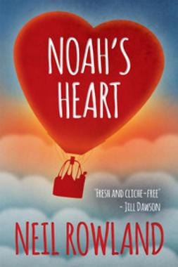 Rowland, Neil - Noah's Heart, e-kirja