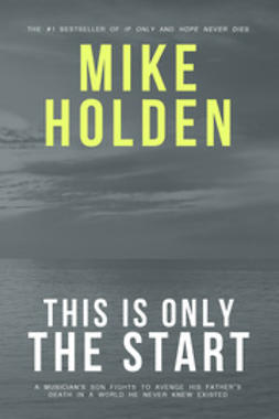 Holden, Mike - This is Only the Start, ebook