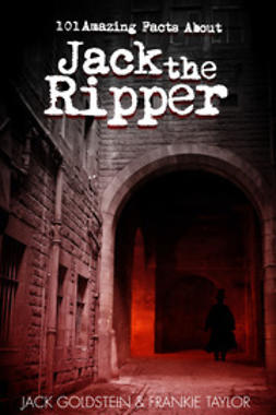 Goldstein, Jack - 101 Amazing Facts about Jack the Ripper, ebook