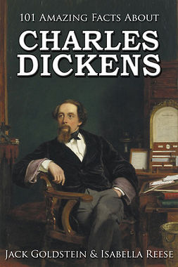 Goldstein, Jack - 101 Amazing Facts about Charles Dickens, e-kirja