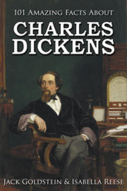 Goldstein, Jack - 101 Amazing Facts about Charles Dickens, e-bok