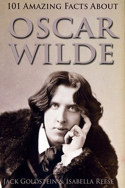 Goldstein, Jack - 101 Amazing Facts about Oscar Wilde, e-bok