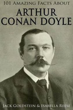 Goldstein, Jack - 101 Amazing Facts about Arthur Conan Doyle, e-bok